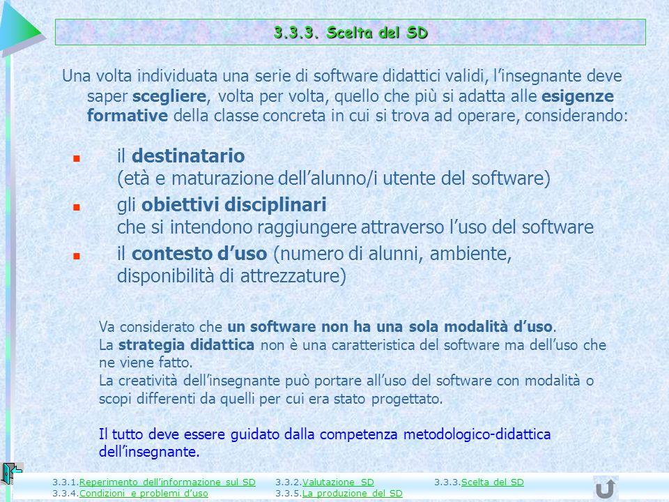 il destinatario (età e maturazione dell'alunno/i utente del software)