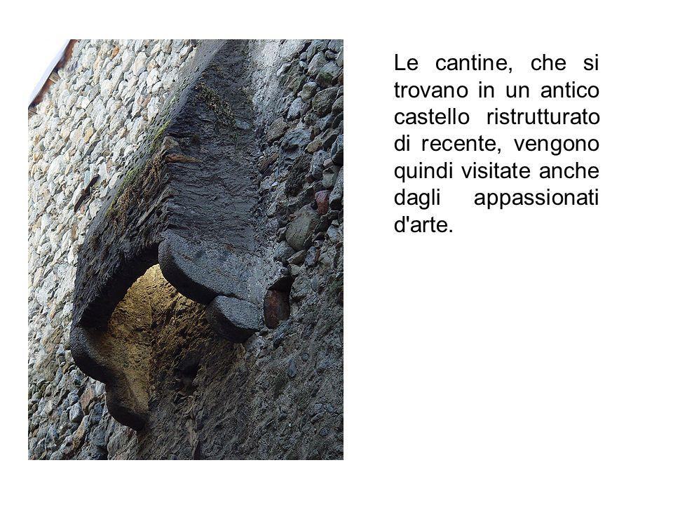 Le cantine, che si trovano in un antico castello ristrutturato di recente, vengono quindi visitate anche dagli appassionati d arte.