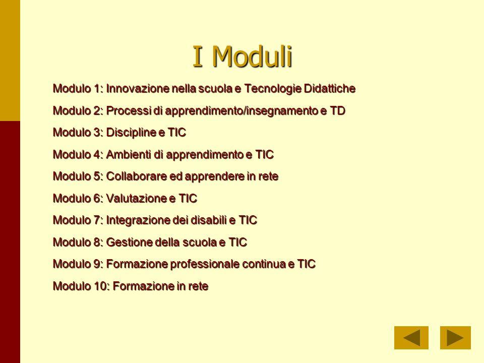 I Moduli Modulo 1: Innovazione nella scuola e Tecnologie Didattiche