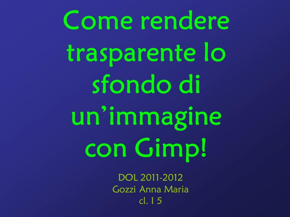 Come rendere trasparente lo sfondo di un'immagine con Gimp!