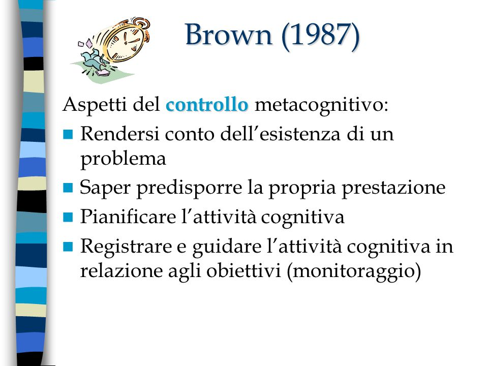 Brown (1987) Aspetti del controllo metacognitivo: