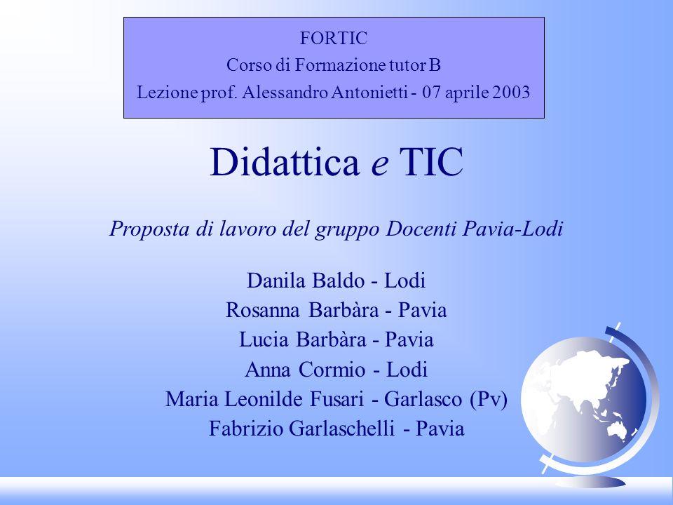 Didattica e TIC Proposta di lavoro del gruppo Docenti Pavia-Lodi