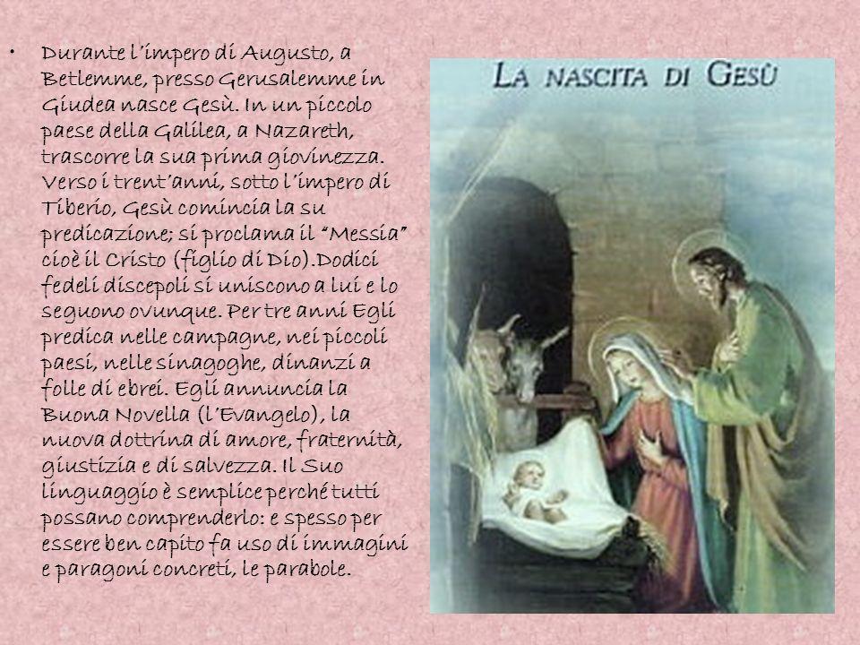 Durante l'impero di Augusto, a Betlemme, presso Gerusalemme in Giudea nasce Gesù.