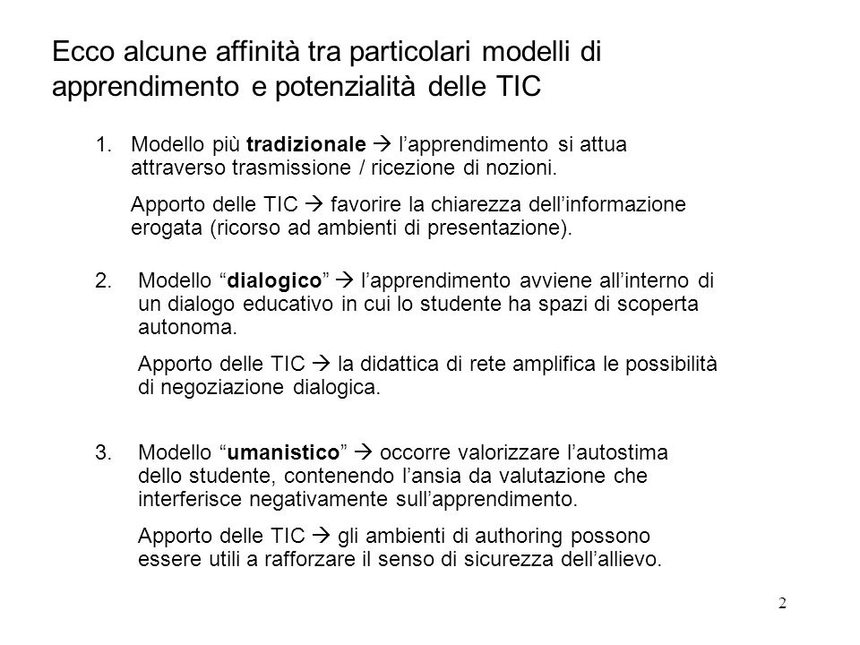 Ecco alcune affinità tra particolari modelli di apprendimento e potenzialità delle TIC