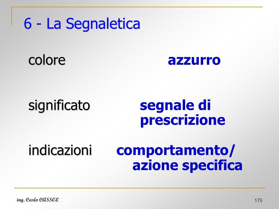 6 - La Segnaletica colore azzurro significato segnale di prescrizione