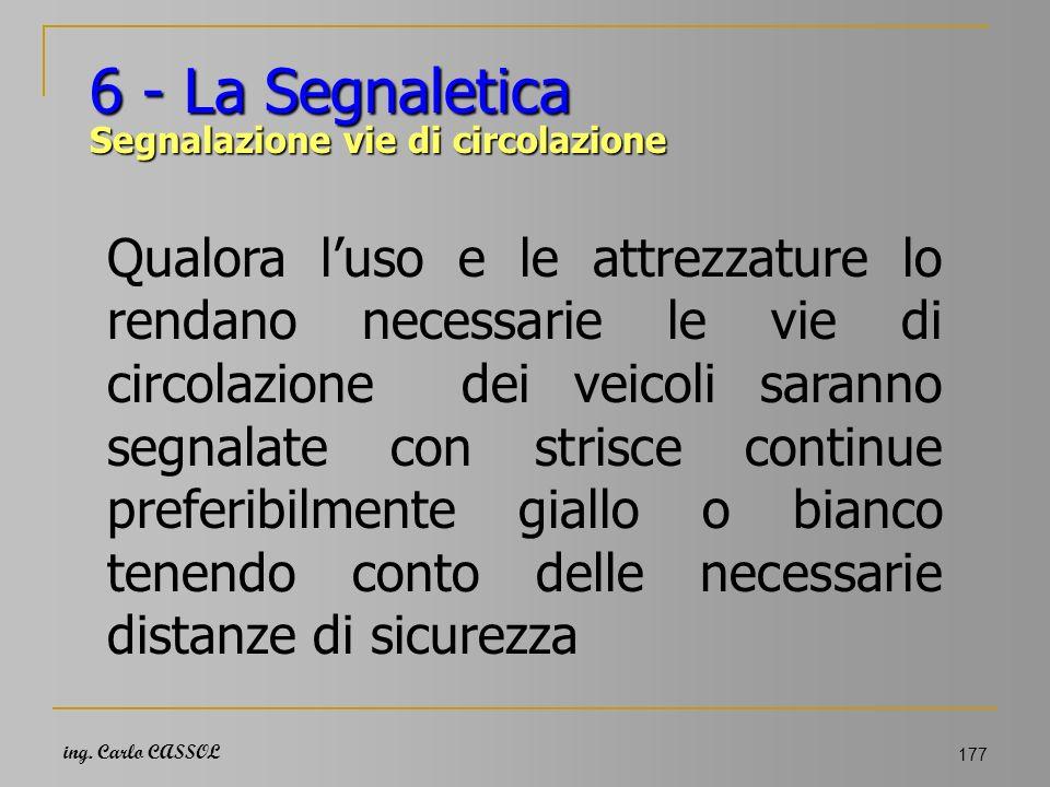 6 - La Segnaletica Segnalazione vie di circolazione