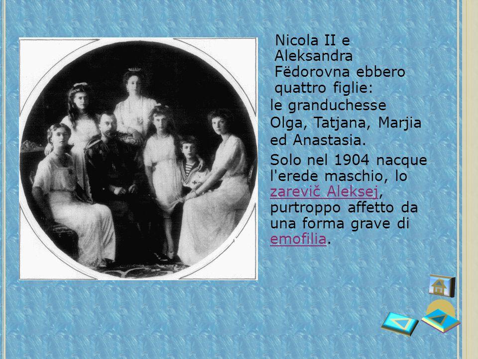Nicola II e Aleksandra Fëdorovna ebbero quattro figlie: le granduchesse Olga, Tatjana, Marjia ed Anastasia.