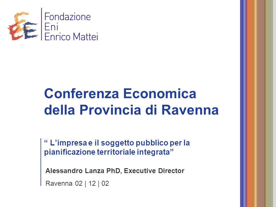 Conferenza Economica della Provincia di Ravenna L'impresa e il soggetto pubblico per la pianificazione territoriale integrata