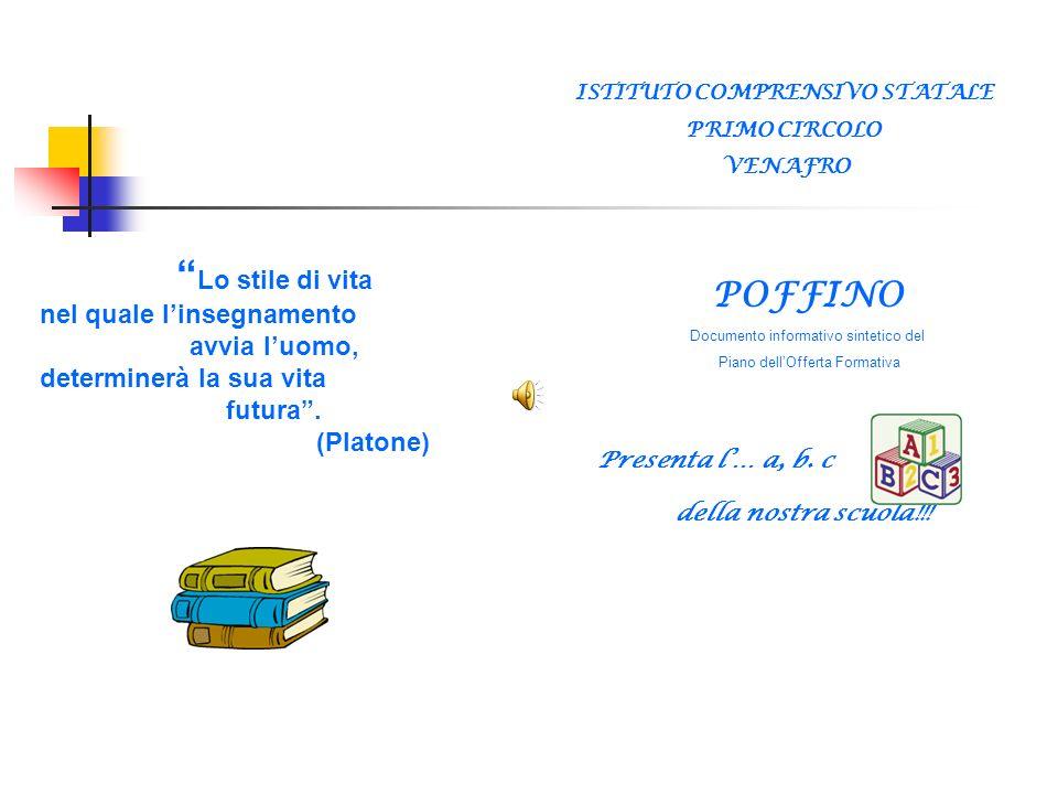Lo stile di vita POFFINO Presenta l'… a, b. c della nostra scuola!!!