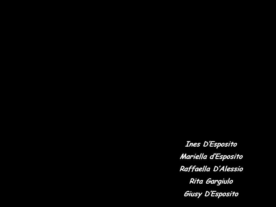 Ines D'Esposito Mariella d'Esposito Raffaella D'Alessio Rita Gargiulo Giusy D'Esposito
