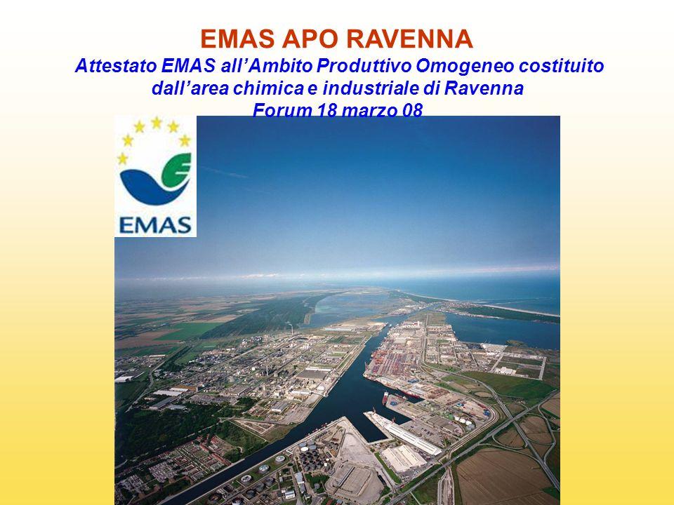 EMAS APO RAVENNA Attestato EMAS all'Ambito Produttivo Omogeneo costituito dall'area chimica e industriale di Ravenna.
