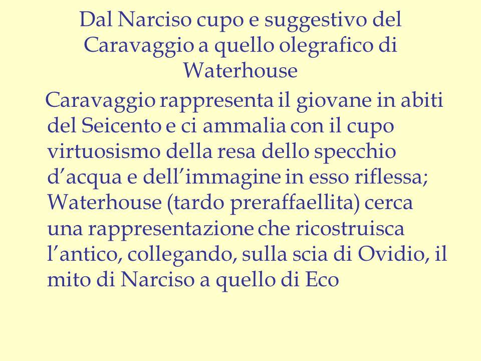 Dal Narciso cupo e suggestivo del Caravaggio a quello olegrafico di Waterhouse