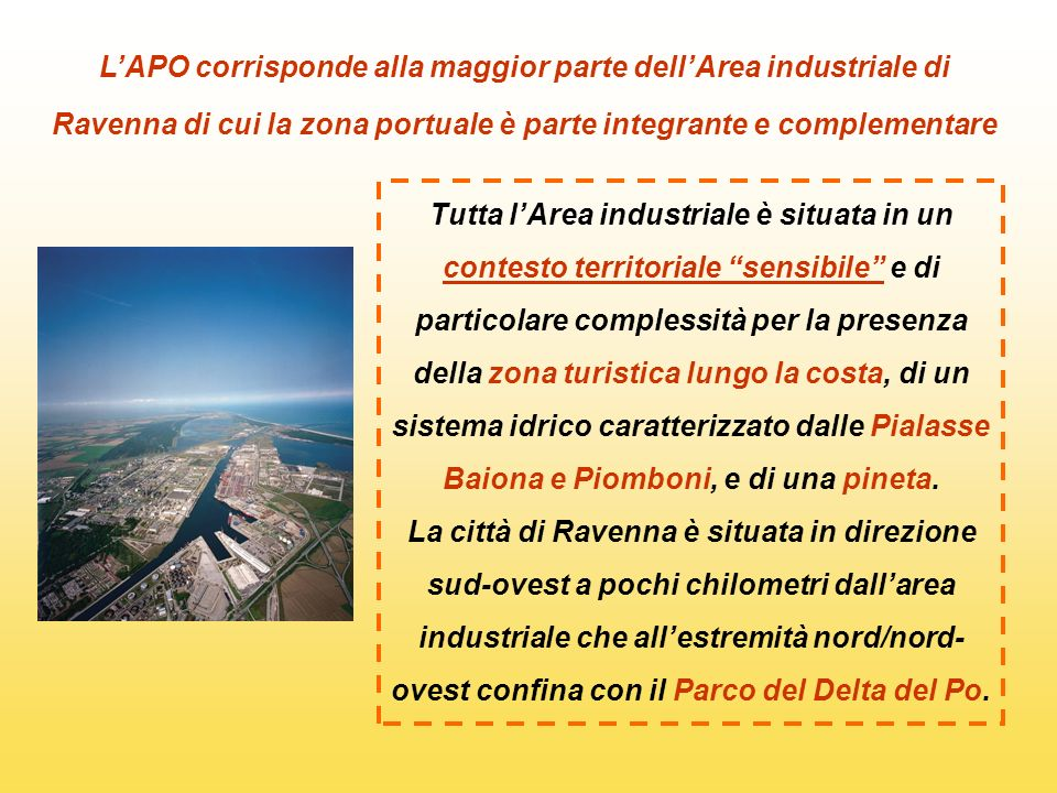 L'APO corrisponde alla maggior parte dell'Area industriale di Ravenna di cui la zona portuale è parte integrante e complementare