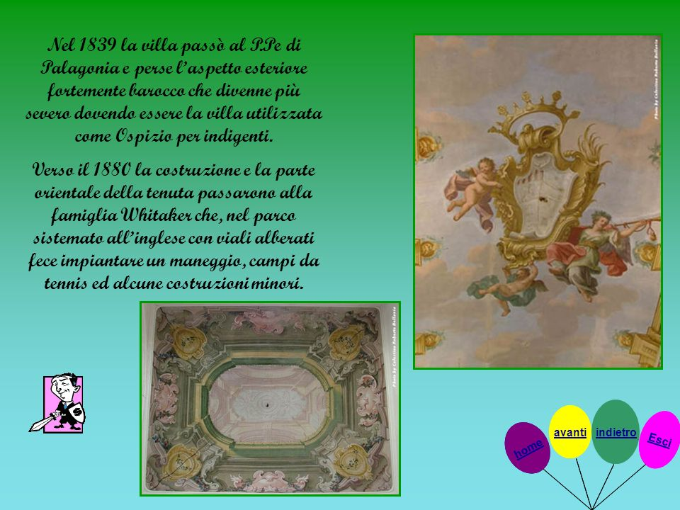 Nel 1839 la villa passò al P.Pe di Palagonia e perse l'aspetto esteriore fortemente barocco che divenne più severo dovendo essere la villa utilizzata come Ospizio per indigenti.