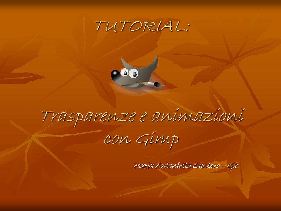 TUTORIAL: Trasparenze e animazioni con Gimp