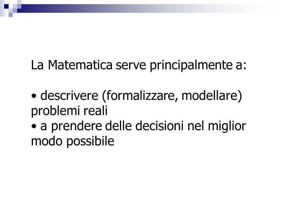 La Matematica serve principalmente a:
