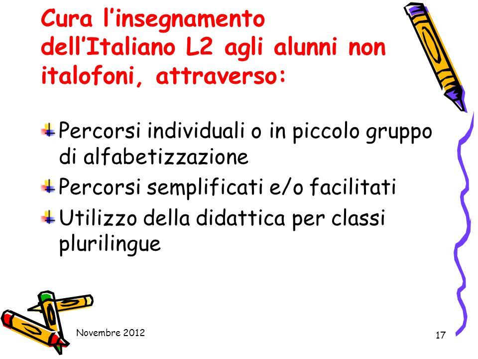 Cura l'insegnamento dell'Italiano L2 agli alunni non italofoni, attraverso: