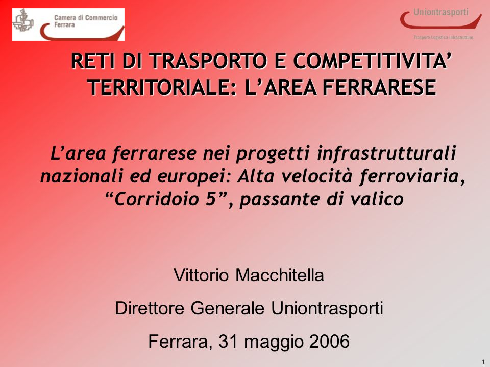 RETI DI TRASPORTO E COMPETITIVITA' TERRITORIALE: L'AREA FERRARESE