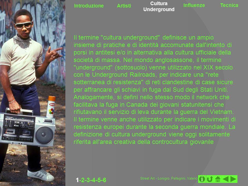 Cultura Underground Introduzione. Artisti. Influenze. Tecnica.