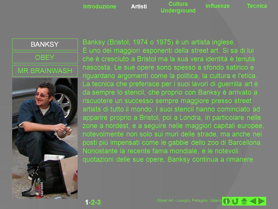 Banksy (Bristol, 1974 o 1975) è un artista inglese.