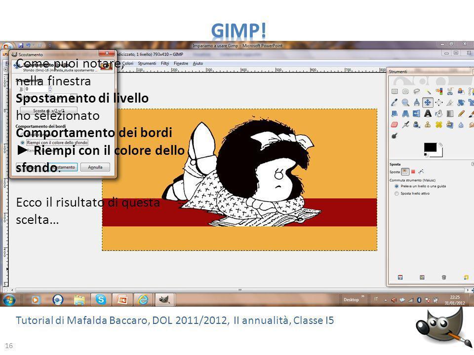GIMP! Come puoi notare, nella finestra Spostamento di livello