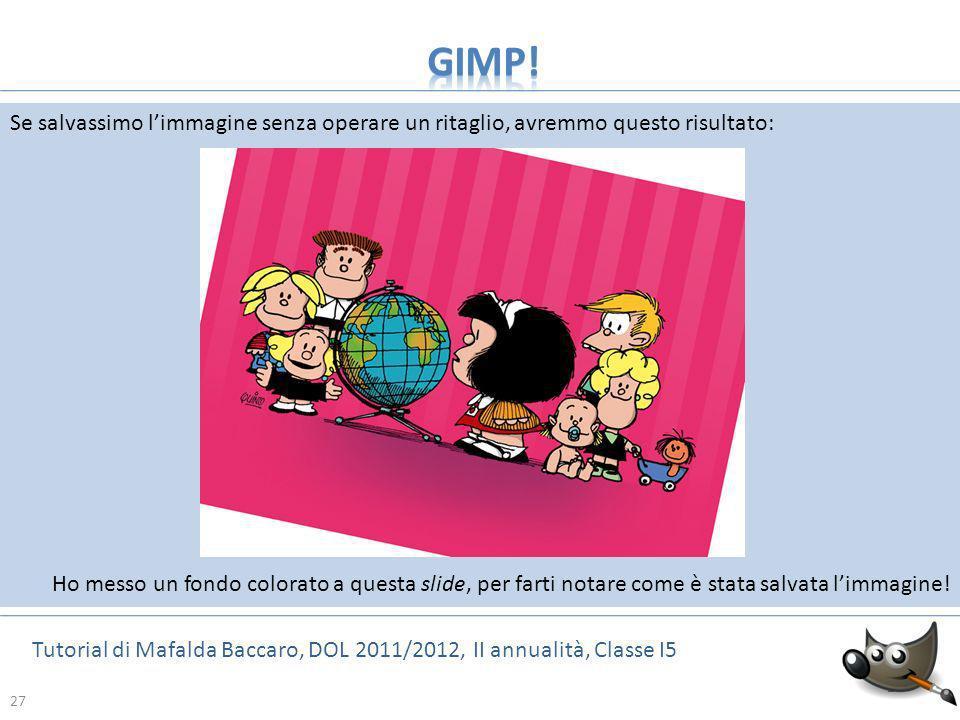 GIMP! Se salvassimo l'immagine senza operare un ritaglio, avremmo questo risultato: