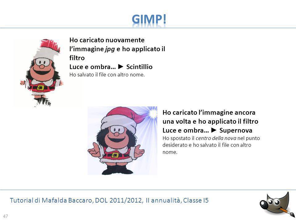 GIMP! Ho caricato nuovamente l'immagine jpg e ho applicato il filtro