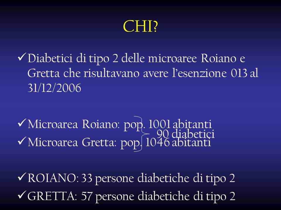 CHI Diabetici di tipo 2 delle microaree Roiano e Gretta che risultavano avere l'esenzione 013 al 31/12/2006.