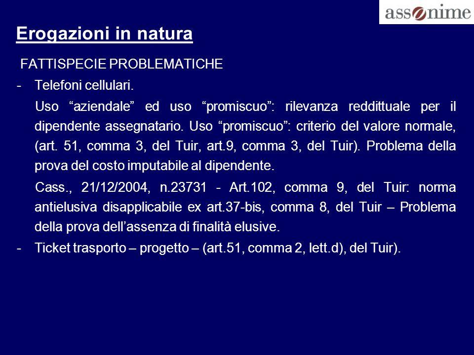 Erogazioni in natura FATTISPECIE PROBLEMATICHE Telefoni cellulari.