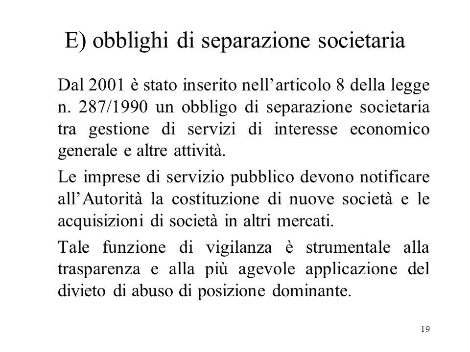 E) obblighi di separazione societaria