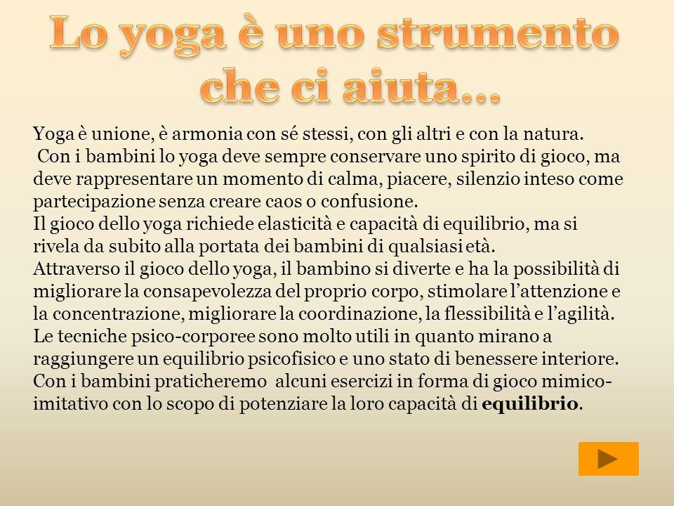 Lo yoga è uno strumento che ci aiuta…