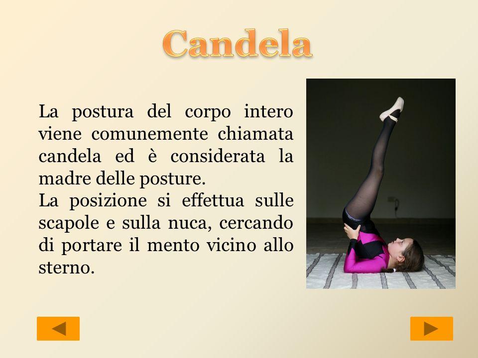 Candela La postura del corpo intero viene comunemente chiamata candela ed è considerata la madre delle posture.