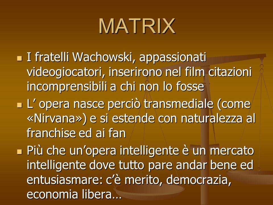 MATRIX I fratelli Wachowski, appassionati videogiocatori, inserirono nel film citazioni incomprensibili a chi non lo fosse.