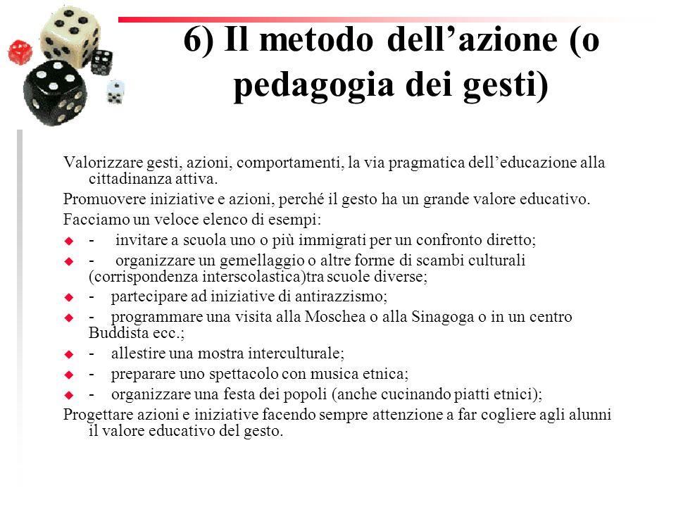 6) Il metodo dell'azione (o pedagogia dei gesti)