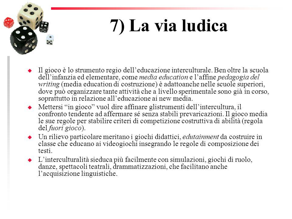 7) La via ludica