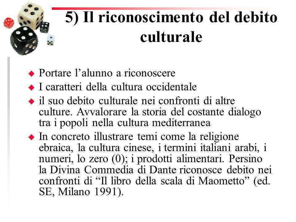 5) Il riconoscimento del debito culturale
