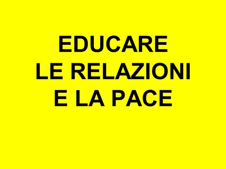 EDUCARE LE RELAZIONI E LA PACE