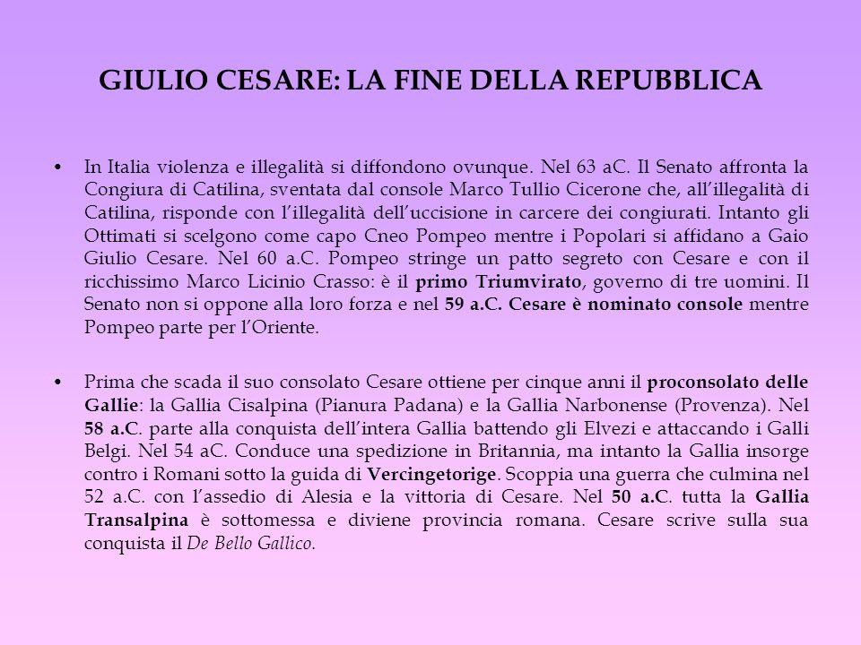 GIULIO CESARE: LA FINE DELLA REPUBBLICA