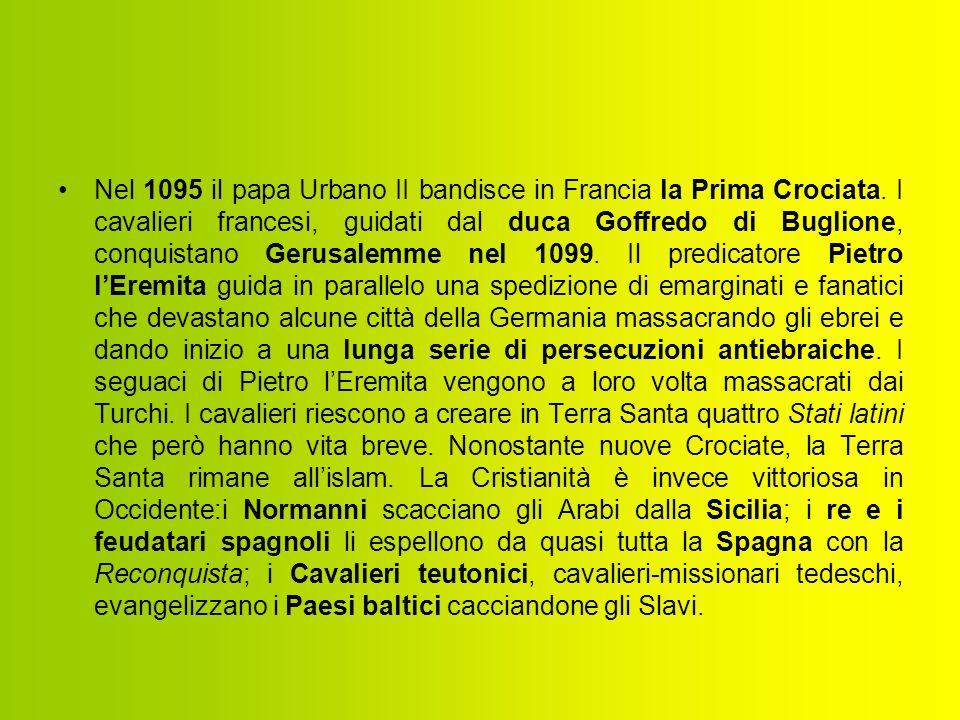 Nel 1095 il papa Urbano II bandisce in Francia la Prima Crociata