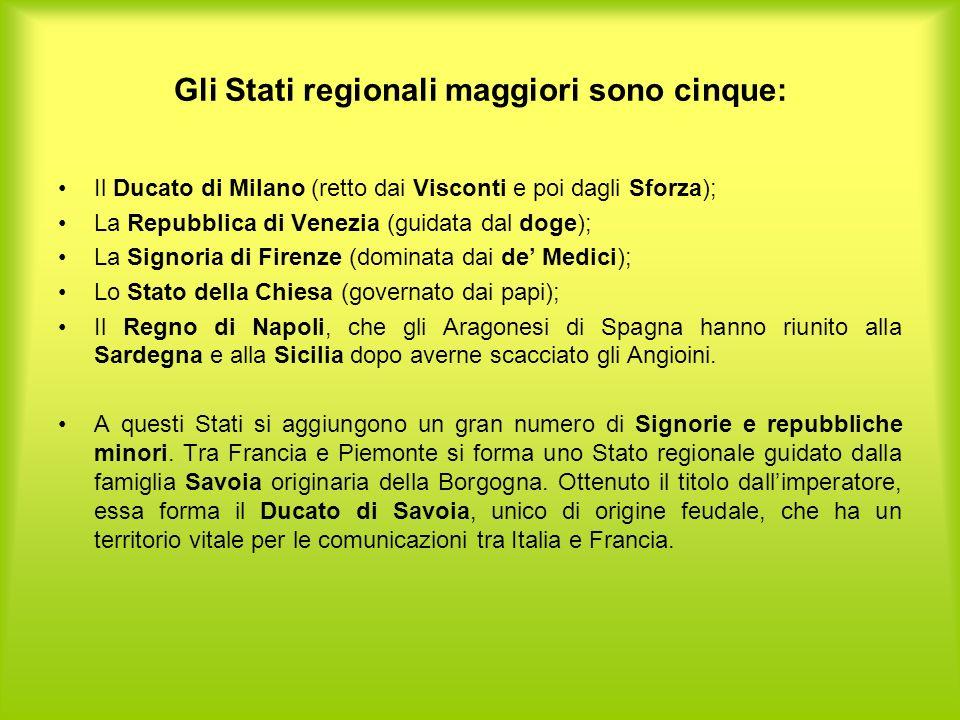 Gli Stati regionali maggiori sono cinque:
