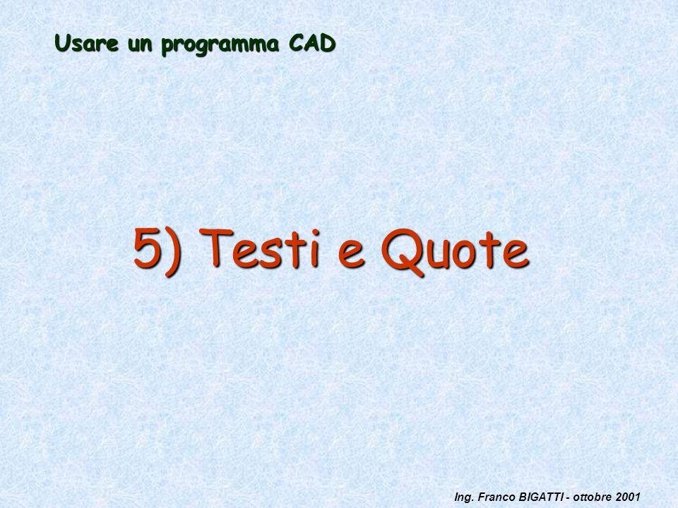 Usare un programma CAD 5) Testi e Quote