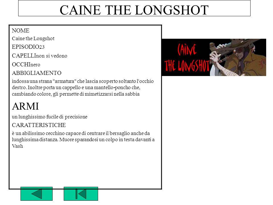 CAINE THE LONGSHOT ARMI NOME EPISODIO23 CAPELLInon si vedono OCCHInero