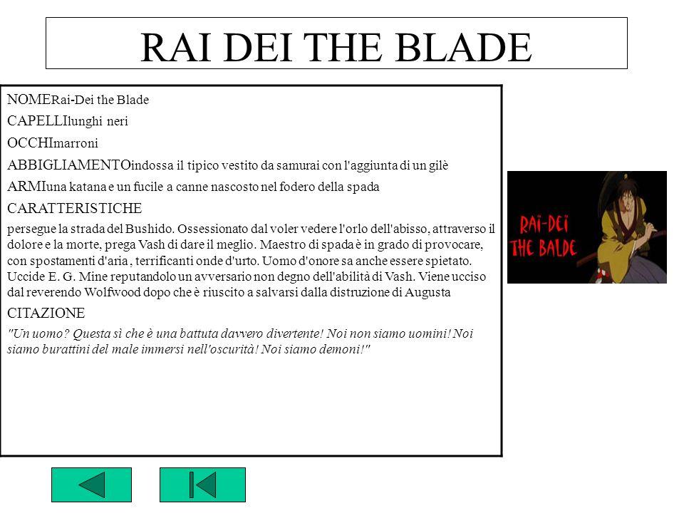 RAI DEI THE BLADE NOMERai-Dei the Blade CAPELLIlunghi neri