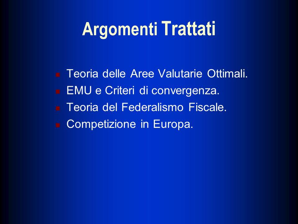 Argomenti Trattati Teoria delle Aree Valutarie Ottimali.