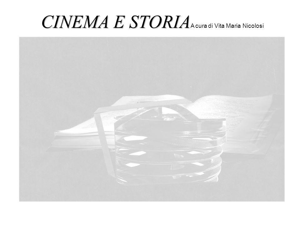 CINEMA E STORIAA cura di Vita Maria Nicolosi