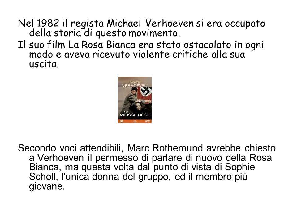 Nel 1982 il regista Michael Verhoeven si era occupato della storia di questo movimento.