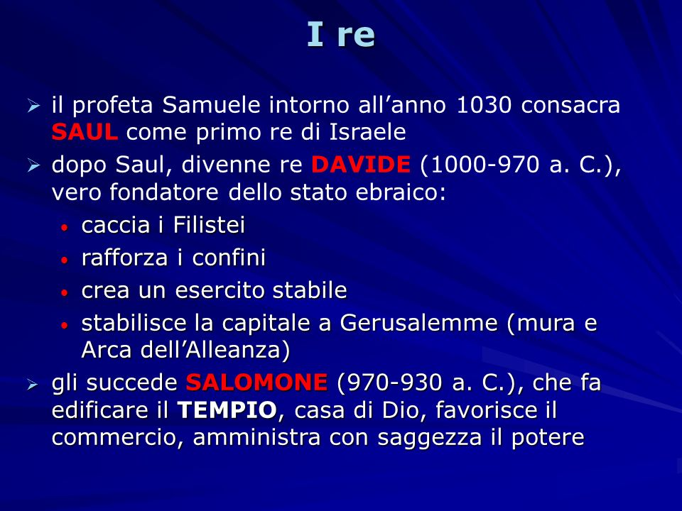 I re il profeta Samuele intorno all'anno 1030 consacra SAUL come primo re di Israele.