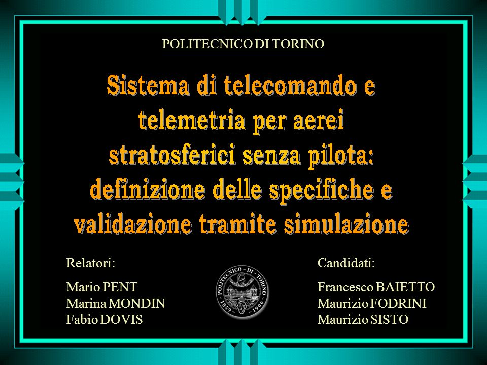 Relatori: Mario PENT. Marina MONDIN. Fabio DOVIS. Candidati: Francesco BAIETTO. Maurizio FODRINI.