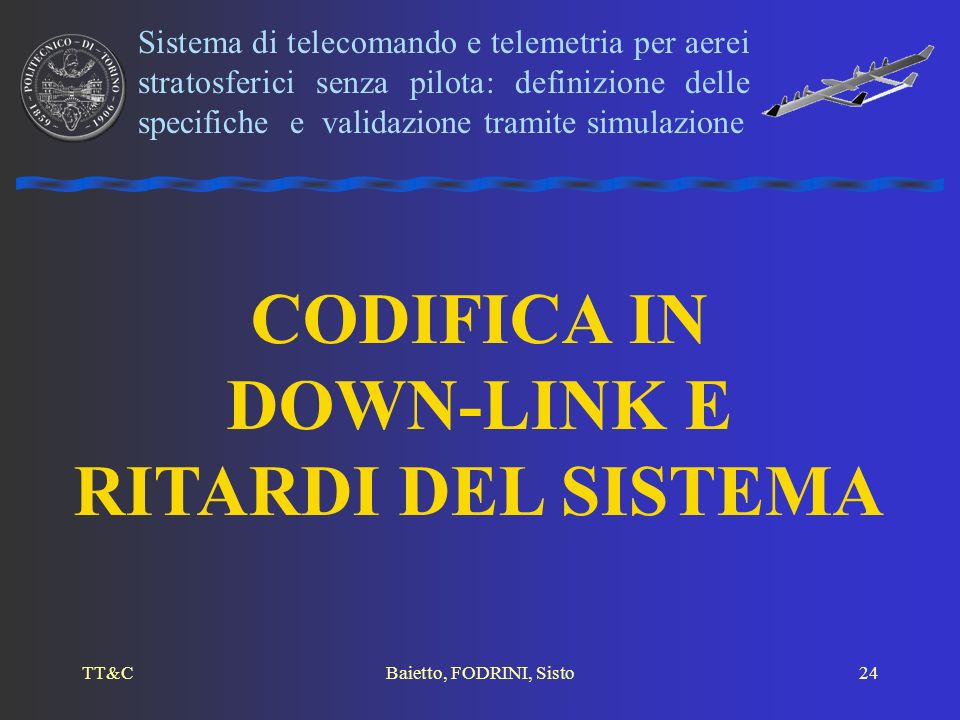 CODIFICA IN DOWN-LINK E RITARDI DEL SISTEMA