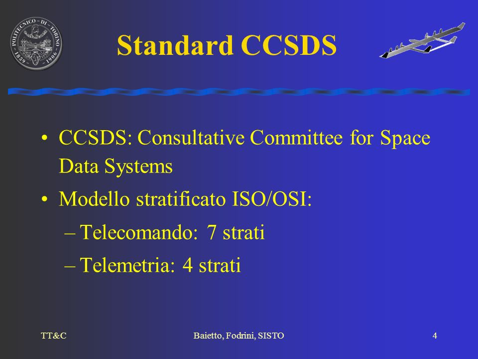 Standard CCSDS CCSDS: Consultative Committee for Space Data Systems